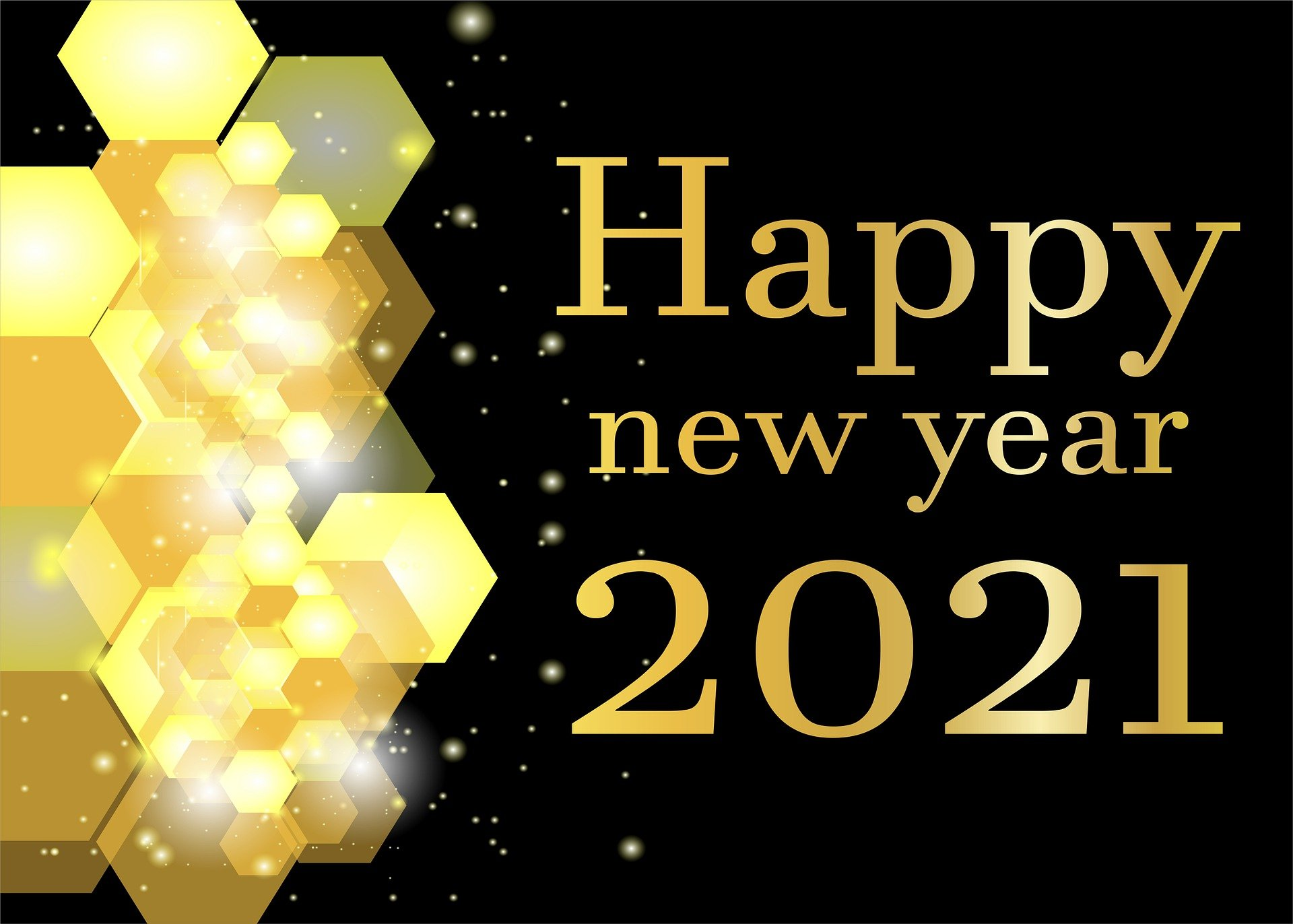 Gold Happy New Year 2021 on black background with overlapping hexagons on the left creating a sparkling look.